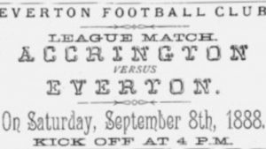 Advertisement for Everton v Accrington, the best-attended fixture of 8 September 1888